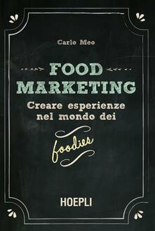 Criticalwinenotav.it Food marketing. Vol. 1: Creare esperienze nel mondo dei foodies. Image