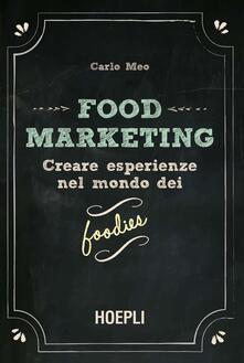 Food marketing. Vol. 1: Creare esperienze nel mondo dei foodies..pdf