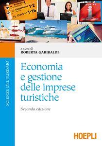 Foto Cover di Economia e gestione delle imprese turistiche, Libro di Roberta Garibaldi, edito da Hoepli