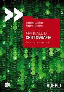 Manuale di crittografia. Teoria, algoritmi e protocolli - Alessandro Languasco,Alessandro Zaccagnini - copertina