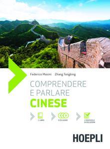Comprendere e parlare cinese. Lezioni ed esercizi. Con soluzioni. Con 3 CD Audio - Federico Masini,Zhang Tongbing - copertina