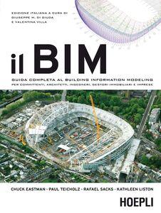 Foto Cover di Il BIM. Guida completa al Building Information Modeling per committenti, architetti, ingegneri, gestori immobiliari e imprese, Libro di  edito da Hoepli