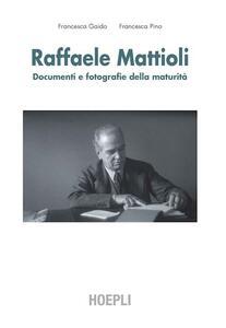 Raffaele Mattioli. Carte, fotografie, documenti