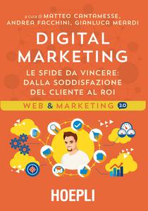 Libro Digital marketing. Le sfide da vincere. Dalla soddisfazione del cliente al ROI