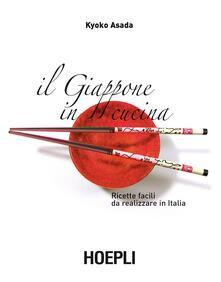 Il Giappone in cucina. Ricette facili da realizzare in Italia - Kyoko Asada - copertina