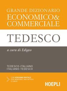 Grande dizionario economico & commerciale tedesco. Tedesco-italiano, italiano-tedesco. Ediz. bilingue - copertina