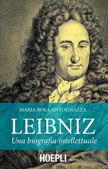 Leibniz. Una biografia intellettuale - M. Rosa Antognazza - copertina