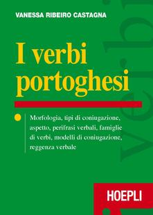 I verbi portoghesi. Morfologia, tipi di coniugazione, aspetto, perifrasi verbali, famiglie di verbi, modelli di coniugazione, reggenza verbale.pdf