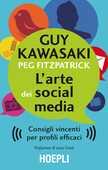 Libro L' arte dei social media. Consigli vincenti per profili efficaci Guy Kawasaki Peg Fizpatrick