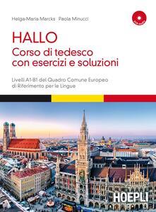Hallo! Corso di tedesco con esercizi e soluzioni. A1-B1. Con 2 CD Audio - Helga-Maria Marcks,Paola Minucci - copertina