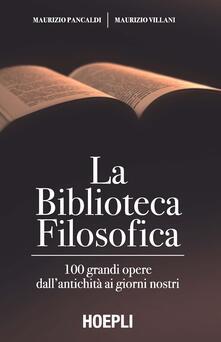 Museomemoriaeaccoglienza.it La biblioteca filosofica. 100 grandi opere dall'antichità ai giorni nostri Image