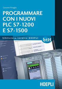 Libro Programmare con i nuovi PLC S7-1200 e S7-1500 Giovanni Pirraglia