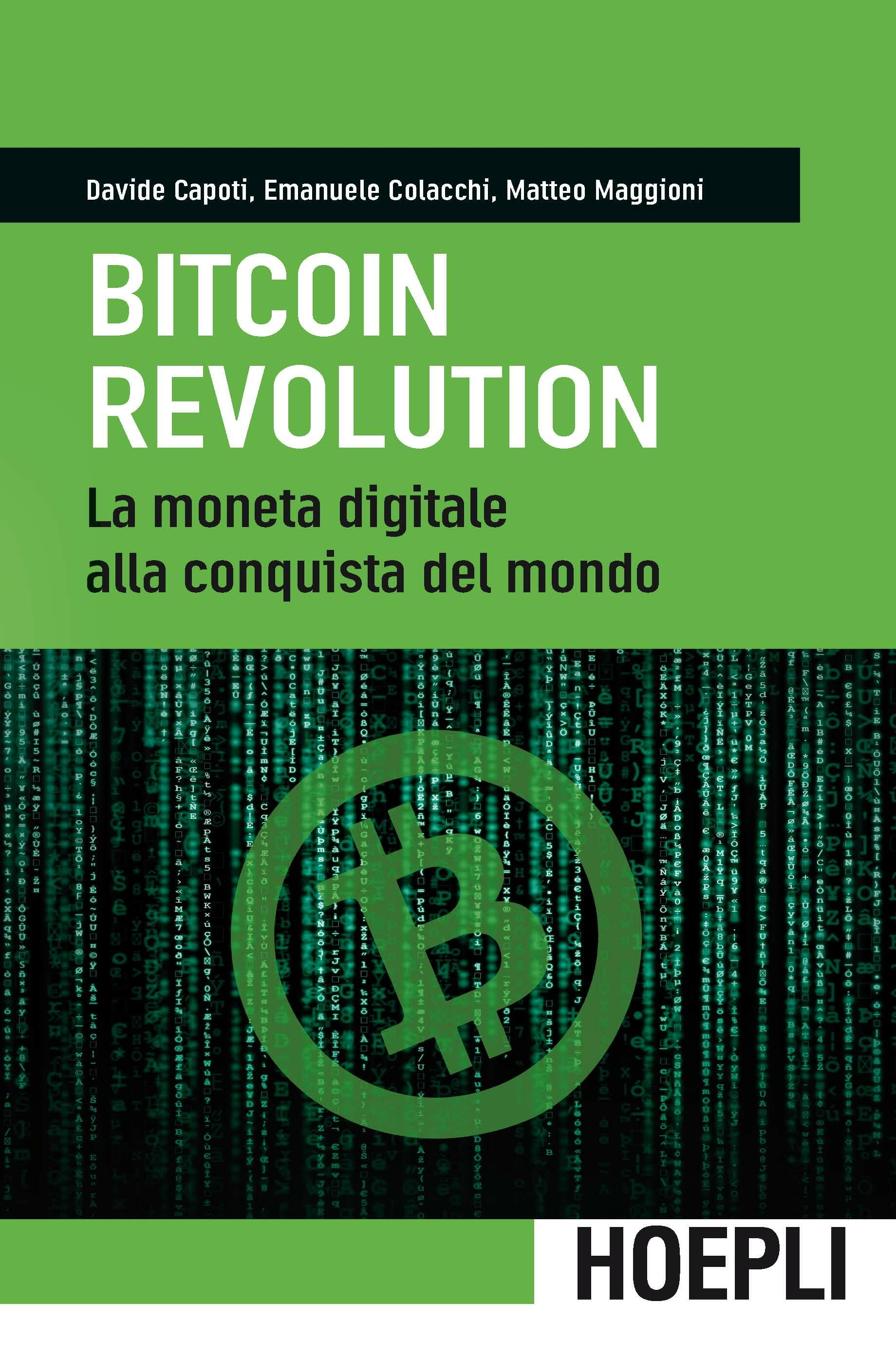 bitcoin revolution la moneta digitale alla conquista del mondo capoti davide colacchi. Black Bedroom Furniture Sets. Home Design Ideas