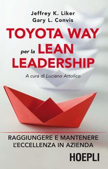 Listadelpopolo.it Toyota way per la lean leadership. Raggiungere e mantenere l'eccellenza in azienda Image