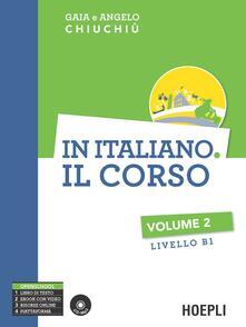 In italiano. Il corso. Livello B1. Con CD Audio formato MP3. Vol. 2 - Gaia Chiuchiù,Angelo Chiuchiù - copertina