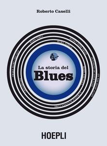 La storia del blues - Roberto Caselli - copertina