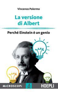 Foto Cover di La versione di Albert. Perché Einstein è un genio, Libro di Vincenzo Palermo, edito da Hoepli