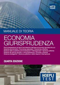 Libro Hoepli Test. Manuale di teoria. Per la preparazione ai test di ammissione dell'area economico-giuridica. Vol. 3: Economia giurisprudenza.