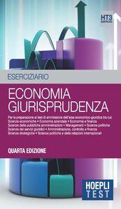 Libro Economia giurisprudenza. Eserciziario. Per la preparazione ai test di ammissione dell'area economico-giuridica