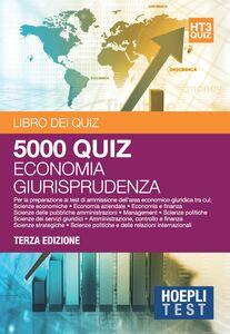 Libro Economia giurisprudenza. 5000 quiz. Per la preparazione ai test di ammissione dell'area economico-giuridica