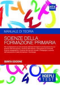 Libro Hoepli test. Manuale di teoria. Per la preparazione ai corsi di laurea dell'area formazione ed educazione. Vol. 4: Scienze della formazione primaria.