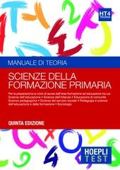 Hoepli test. Manuale di teoria. Per la preparazione ai corsi di laurea dell'area formazione ed educazione. Vol. 4: Scienze della formazione primaria.