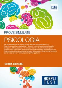 Libro Hoepli Test. Psicologia. Prove simulate. Per la preparazione ai corsi di laurea dell'area psicologica