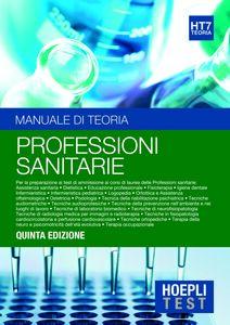 Libro Hoepli test. Vol. 7: Manuale di teoria. Per la preparazione ai test di ammissione ai corsi di laurea delle professioni sanitarie.
