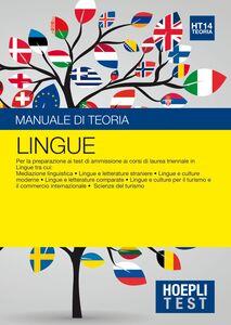 Foto Cover di Hoepli Test. Lingue. Manuale di teoria. Per la preparazione ai test di ammissione ai corsi di laurea triennale in lingue..., Libro di  edito da Hoepli