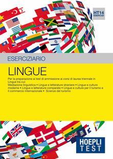 Hoepli Test. Lingue. Eserciziario. Per la preparazione ai test di ammissione ai corsi di laurea triennale in lingue... - copertina