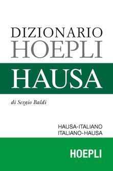 Dizionario hausa. Hausa-italiano, italiano-hausa - Sergio Baldi - copertina