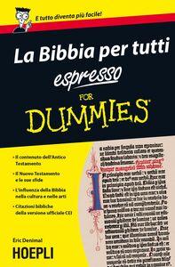 Foto Cover di La Bibbia per tutti espresso For Dummies, Libro di Èric Denimal, edito da Hoepli