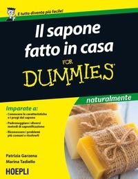 Il Il sapone fatto in casa For Dummies - Garzena Patrizia Tadiello Marina - wuz.it