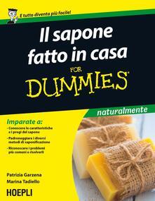 Il sapone fatto in casa For Dummies - Patrizia Garzena,Marina Tadiello - copertina