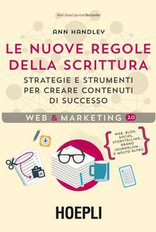 Collegiomercanzia.it Le nuove regole della scrittura. Strategie e strumenti per creare contenuti di successo Image