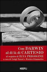 Libro Con Darwin al di là di Cartesio al seguito di Ilya Prigogine