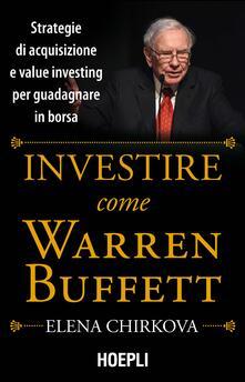 Rallydeicolliscaligeri.it Investire come Warren Buffet. Strategie di acquisizione e value investing per guadagnare in borsa Image