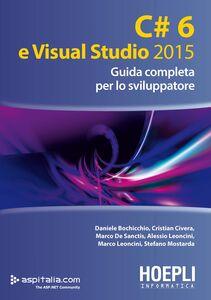 Libro C#6 e Visual studio 2015. Guida completa per lo sviluppatore