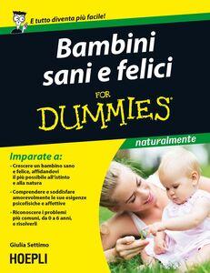 Foto Cover di Bambini sani e felici For Dummies, Libro di Giulia Settimo, edito da Hoepli