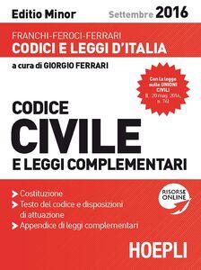 Foto Cover di Codice civile e leggi complementari. Settembre 2016. Ediz. minore, Libro di AA.VV edito da Hoepli