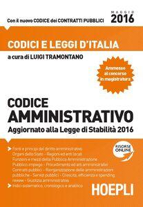 Libro Codice amministrativo. Aggiornato alla Legge di Stabilità 2016