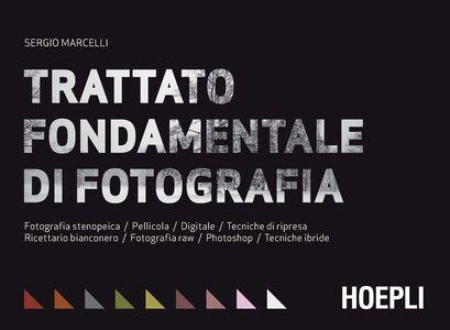 Libro Trattato fondamentale di fotografia Sergio Marcelli