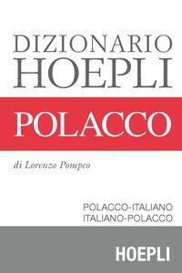 Foto Cover di Dizionario polacco. Polacco-italiano, italiano-polacco, Libro di Lorenzo Pompeo, edito da Hoepli