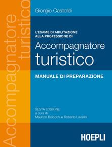L' esame di abilitazione alla professione di accompagnatore turistico - Giorgio Castoldi - copertina