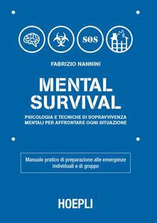 Milanospringparade.it Mental survival. Psicologia e tecniche di sopravvivenza mentali per affrontare ogni situazione Image