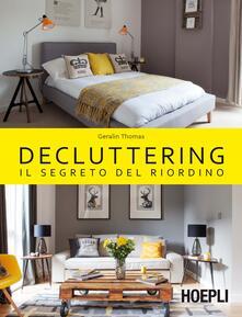 Decluttering. Il segreto del riordino - Geralin Thomas - copertina