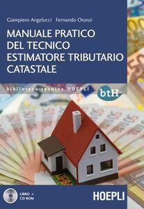 Libro Manuale pratico del tecnico estimatore tributario catastale. Con CD-ROM Giampiero Angelucci , Fernando Oronzi