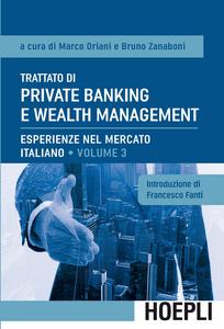 Libro Trattato di private banking e wealth management. Vol. 3: Esperienze nel mercato italiano.