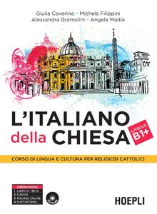 Libro L' italiano della Chiesa. Corso di lingua e cultura per religiosi cattolici. Con CD Audio