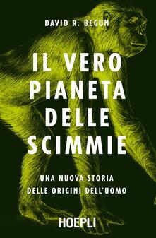 Osteriacasadimare.it Il vero pianeta delle scimmie. Una nuova storia delle origini dell'uomo Image